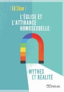 L'Eglise et l'attirance homosexuelle: mythes et réalité